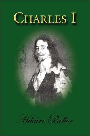 Charles I, HILAIRE BELLOC