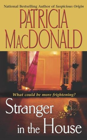 Stranger in the House, PATRICIA MACDONALD