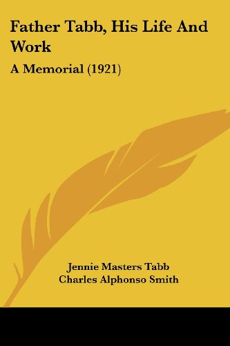 Father Tabb, His Life and Work: A Memorial (1921)