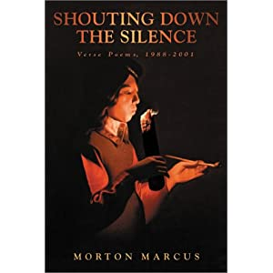 Shouting Down the Silence: Verse Poems, 1988-2001 Morton Marcus