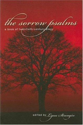The Sorrow Psalms A Book of Twentieth-Century Elegy087747897X