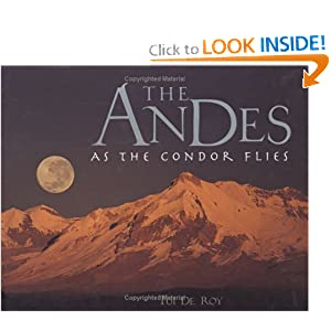 The Andes: As the Condor Flies Tui De Roy