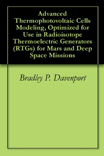 Advanced Thermophotovoltaic Cells Modeling, Optimized For Use In Radioisotope Thermoelectric Generators (Rtgs) For Mars And Deep Space Missions