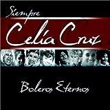 Boleros Eternos 1 ~ Celia Cruz