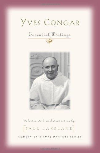 Yves Congar: Spiritual Writings (Modern Spiritual Masters), Paul Lakeland