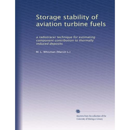 Storage stability of aviation turbine fuels: a radiotracer technique for estimating component contribution to thermally induced deposits M. L. Whisman