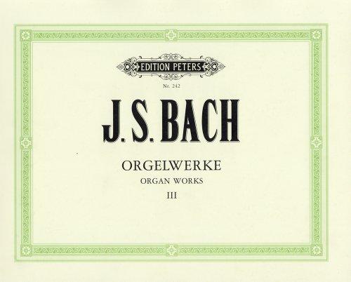バッハ, J. S. : オルガン作品集 第3巻 : 前奏曲、トッカータ、フーガ集/ペータース社