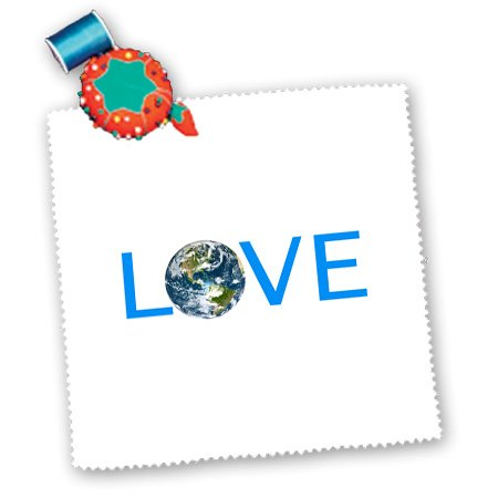 Qs_180474_5 Inspirationzstore Love Series - Love Planet Earth - Text With Blue World Globe Photo From Space For O - Quilt Squares - 14X14 Inch Quilt Square