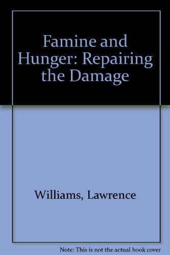 Famine and Hunger (Repairing the Damage) PDF