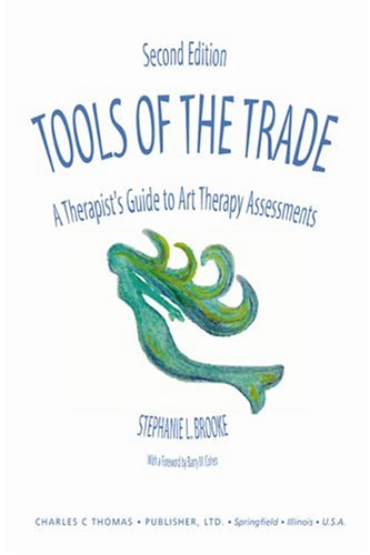 Tools Of The Trade: A Therapist's Guide To Art Therapy...