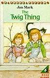 Twig Thing (0140326413) by Mark, Jan