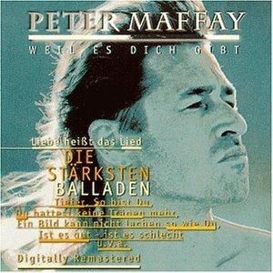 Peter Maffay - Weil Es Dich Gibt (Die Stärksten Balladen) - Zortam Music