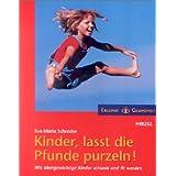 """Kinder, lasst die Pfunde purzeln!: Wie �bergewichtige Kinder schlank und fit werdenvon """"Reinhild Berger"""""""