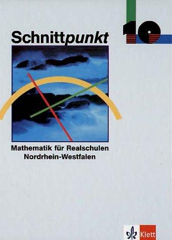 Schnittpunkt - Ausgabe für Nordrhein-Westfalen. Mathematik für Realschulen: Schnittpunkt, Ausgabe Nordrhein-Westfalen, EURO, Klasse 10: Mathematik für Realschulen. Nordrhein-Westfalen