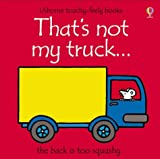 Fiona Watt That's Not My Truck (Touchy-Feely Board Books)