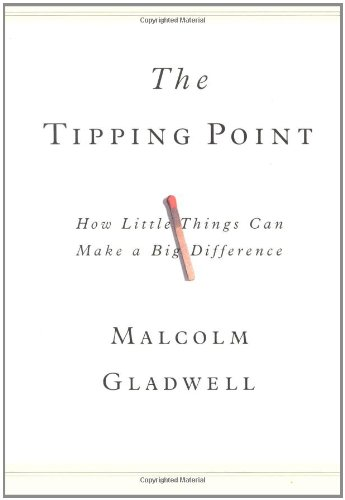 The Tipping Point: How Little Things Can Make a Big...