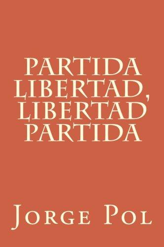 Partida Libertad, Libertad Partida (The Journey)