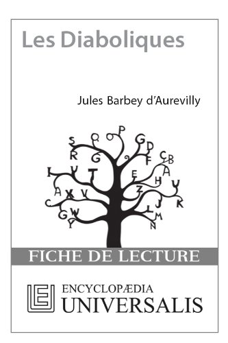 Encyclopædia Universalis - Les Diaboliques de Jules Barbey d'Aurevilly (Les Fiches de lecture d'Universalis)