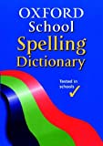 Oxford School Spelling Dictionary 2003 (0199111685) by Allen, Robert