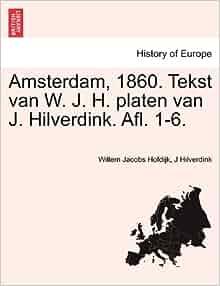 Amsterdam, 1860. Tekst van W. J. H. platen van J. Hilverdink. Afl. 1-6