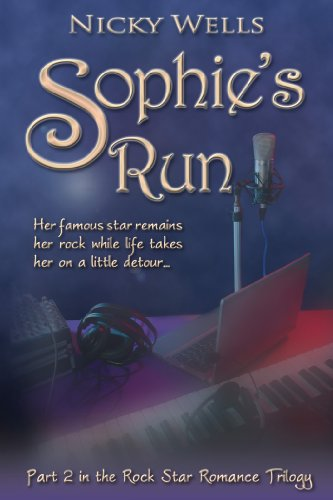 Sophie's Run (Rock Star Romance Series 2) by Nicky Wells