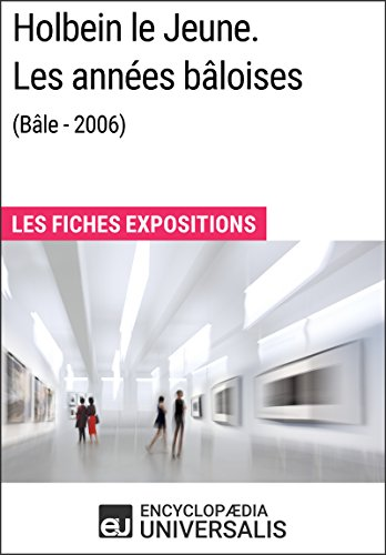 holbein-le-jeune-les-annees-baloises-bale-2006-les-fiches-exposition-duniversalis-french-edition