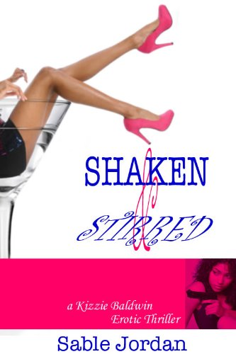 Shaken and Stirred (Kizzie Baldwin Erotic Thriller)