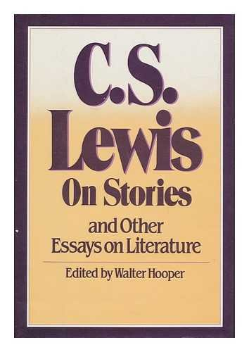 On Stories, and Other Essays on Literature / C. S. Lewis ; Edited by Walter Hooper