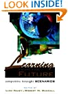 Learning from the Future: Competitive Foresight Scenarios
