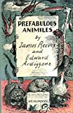 PREFABULOUS ANIMILES. (0434958840) by Reeves, James.
