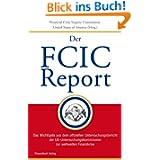 FCIC-Report: Das Wichtigste aus dem offiziellen Untersuchungsbericht der US-Untersuchungskomm... zur weltweiten...