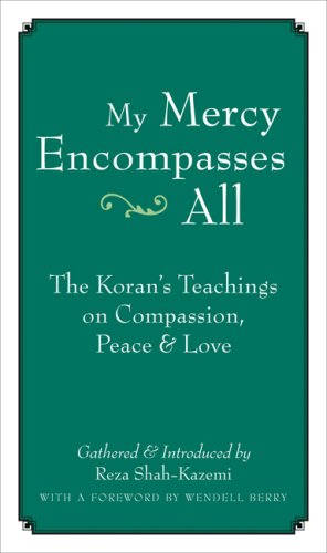 My Mercy Encompasses All: The Koran's Teachings on Compassion, Peace and Love