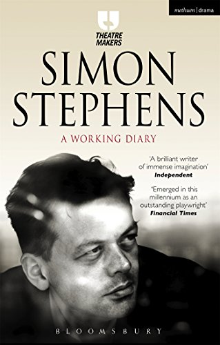 Simon Stephens: A Working Diary (Theatre Makers)