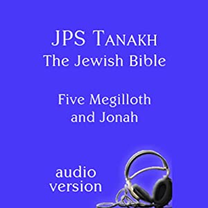 The Five Megilloth and Jonah: The JPS Audio Version | [The Jewish Publication Society]