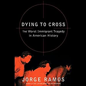 Dying to Cross: The Worst Immigrant Tragedy in American History | [Jorge Ramos]