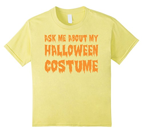 Ask Me About My Halloween Costume T-Shirt - Kids 4 - Lemon