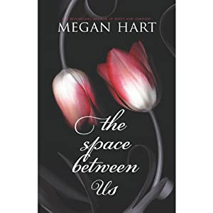 The Space Between Us | [Megan Hart]
