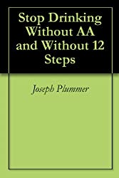 Stop Drinking Without AA and Without 12 Steps