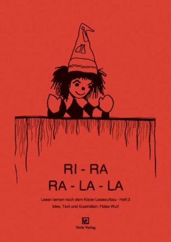 Lesen Lernen. Heft 3. Nach Dem Kieler Leseaufbau / Ri - Ra - Ralala. Druckschrift
