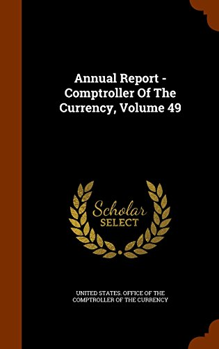 Annual Report - Comptroller Of The Currency, Volume 49