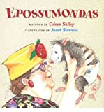 img - for [ Epossumondas ] EPOSSUMONDAS by Salley, Coleen ( Author ) ON Aug - 01 - 2002 Hardcover book / textbook / text book