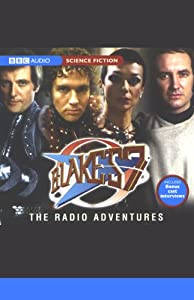 Blake's 7: The Radio Adventures Radio/TV Program