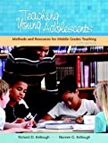 img - for Teaching Young Adolescents: A Guide to Methods and Resources for Middle School Teaching (5th Edition) [Paperback] [2007] 5 Ed. Richard D. Kellough, Noreen G. Kellough book / textbook / text book