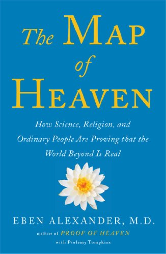 Eben Alexander - The Map of Heaven: How Science, Religion, and Ordinary People Are Proving That the World Beyond Is Real