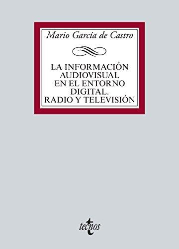 Información audiovisual en el entorno digital: La televisión y la radio informativa (Derecho - Biblioteca Universitaria De Editorial Tecnos)
