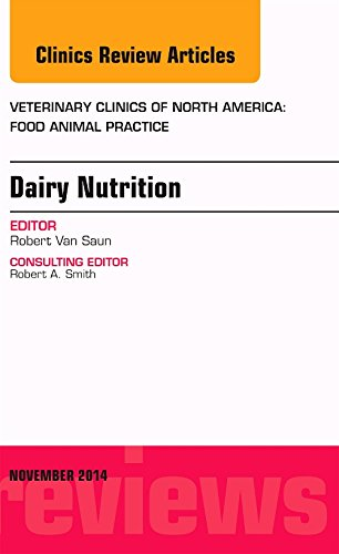 Dairy Nutrition, An Issue of Veterinary Clinics of North America: Food Animal Practice, 1e (The Clinics: Veterinary Medicine)