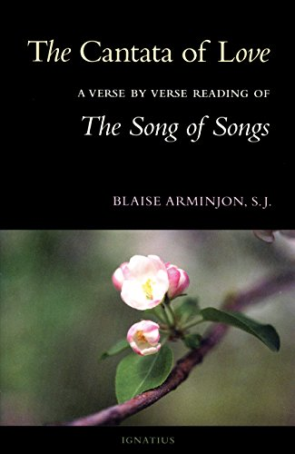 The Cantata of Love A Verse by Verse Reading of The Song of Songs