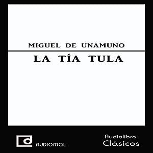 La tía Tula [Aunt Tula] Audiobook