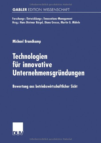 Technologien für innovative Unternehmensgründungen: Bewertung aus betriebswirtschaftlicher Sicht (Forschungs-/Entwickl