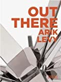 img - for Jerome Peignot: Out There : Arik Levy (Hardcover); 2015 Edition book / textbook / text book